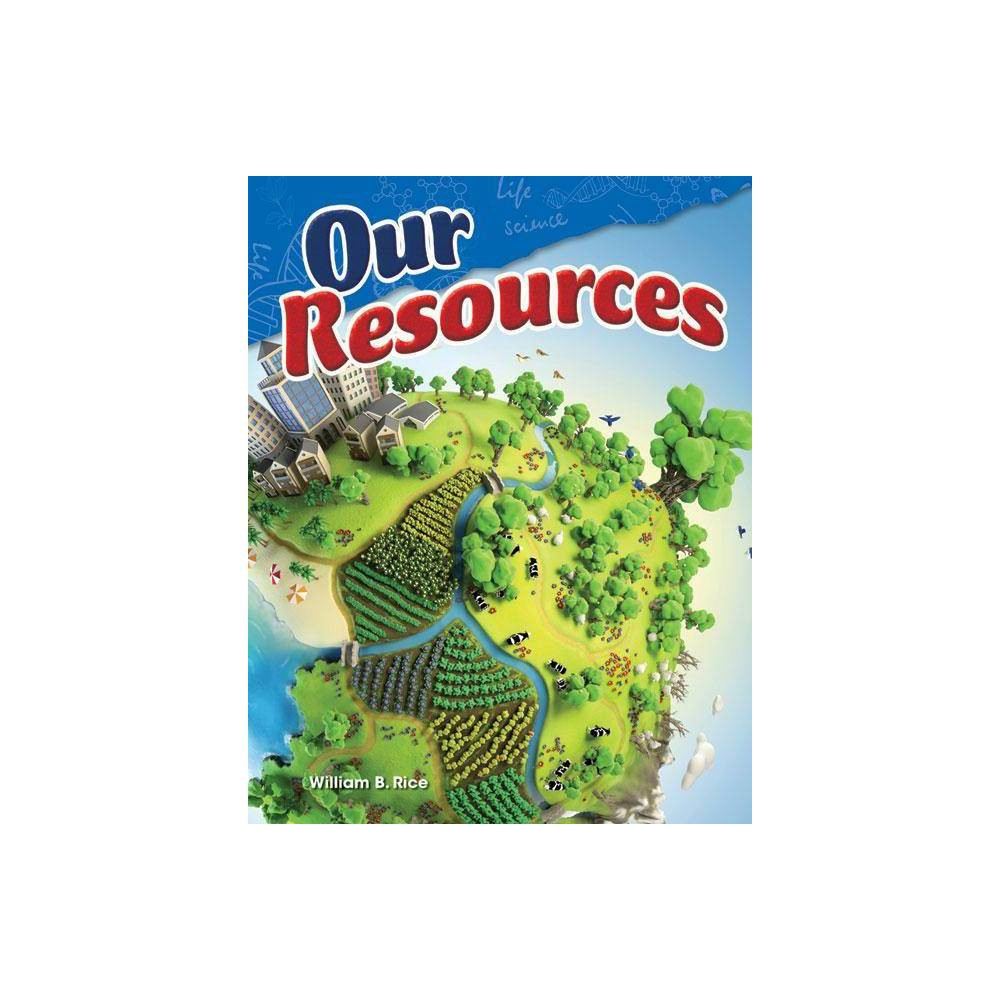 Our Resources Science Readers By William B Rice Paperback