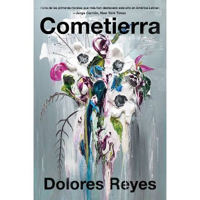 Eartheater \ Cometierra (Spanish Edition) - by  Dolores Reyes (Paperback)