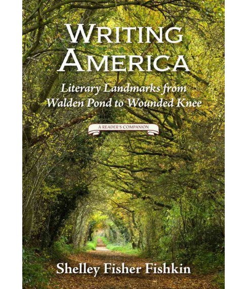 Writing America : Literary Landmarks from Walden Pond to Wounded Knee - a Reader's Companion (Hardcover) - image 1 of 1
