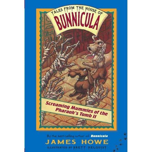 Screaming Mummies of the Pharaoh's Tomb II - (Tales from the House of Bunnicula) by  James Howe - image 1 of 1