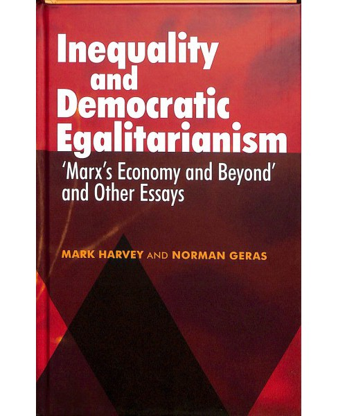 Inequality and Democratic Egalitarianism : Marx's Economy and Beyond and Other Essays -  (Hardcover) - image 1 of 1