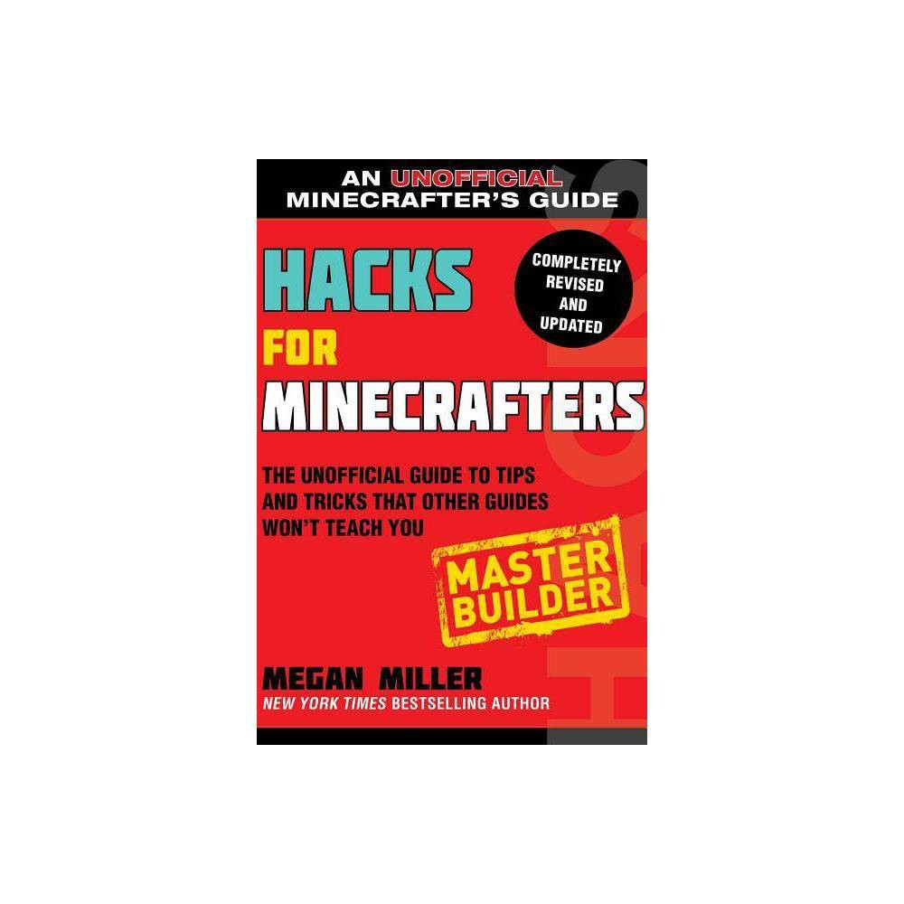 Hacks For Minecrafters Master Builder By Megan Miller Paperback