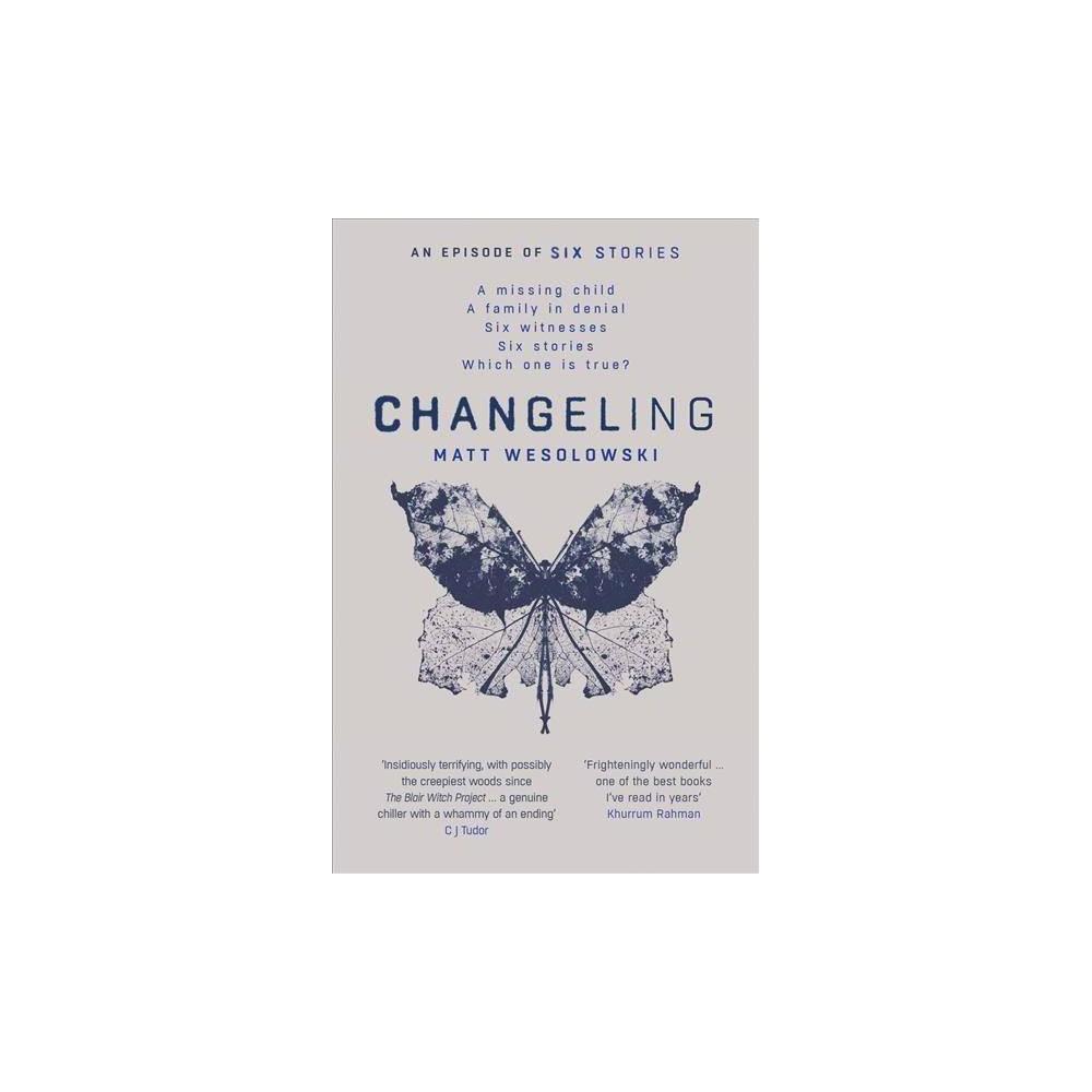 Changeling - (Six Stories) by Matt Wesolowski (Paperback)