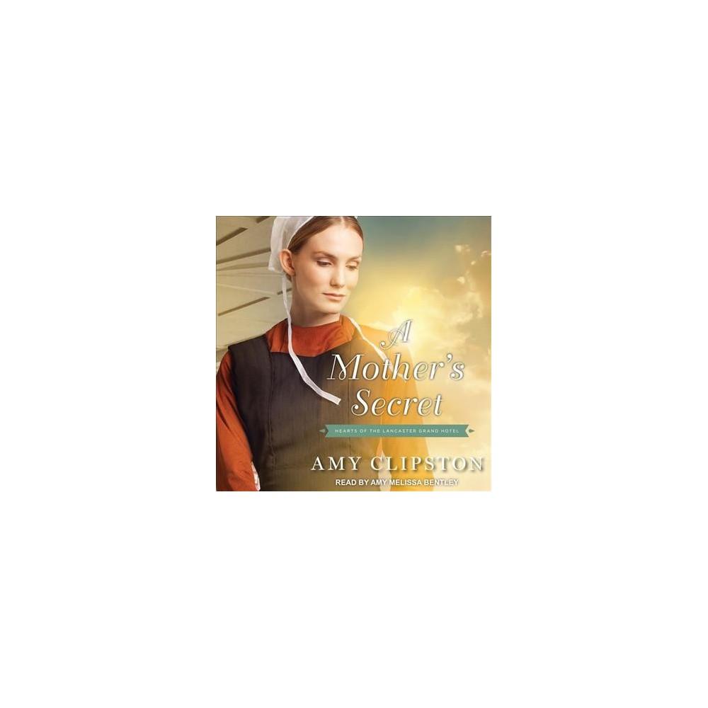 Mother's Secret - Unabridged by Amy Clipston (CD/Spoken Word)