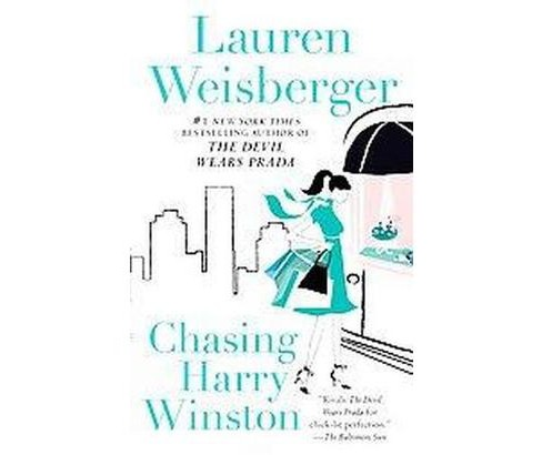 Chasing Harry Winston (Paperback) by Lauren Weisberger - image 1 of 1