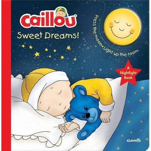 Caillou, Sweet Dreams - (Nightlight Book) by  Anne Paradis (Board_book) - image 1 of 1