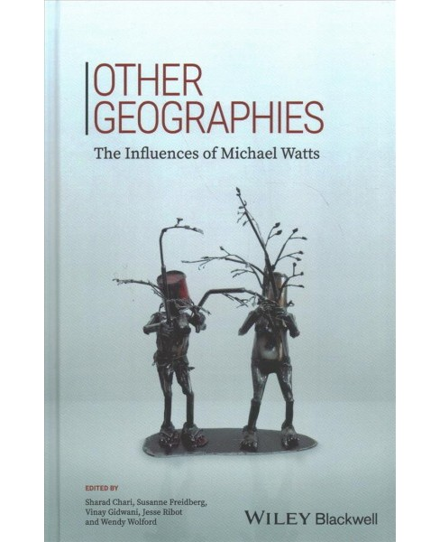 Other Geographies : The Influences of Michael Watts (Hardcover) - image 1 of 1