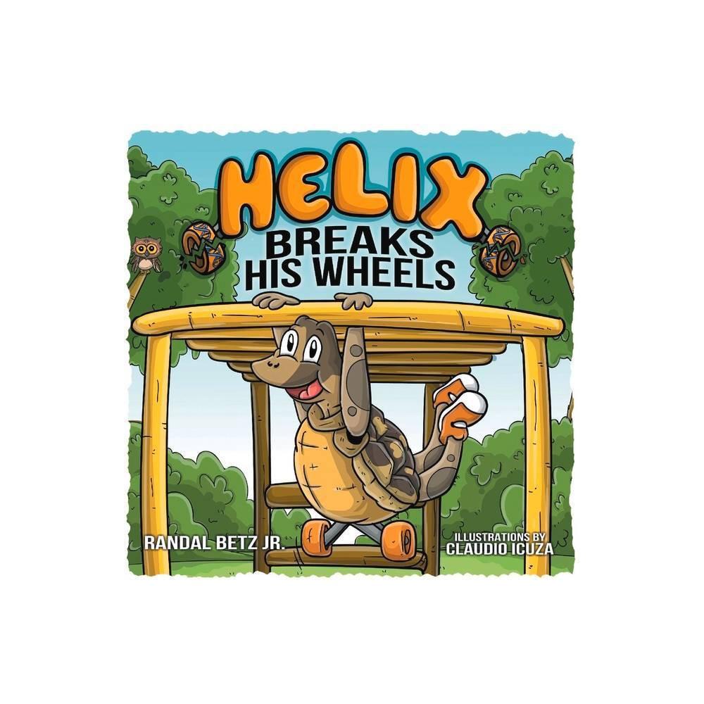 Helix Breaks His Wheels Volume 3 By Randal Betz Paperback