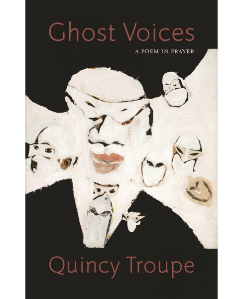 Ghost Voices : A Poem in Prayer -  by Quincy Troupe (Paperback) - image 1 of 1
