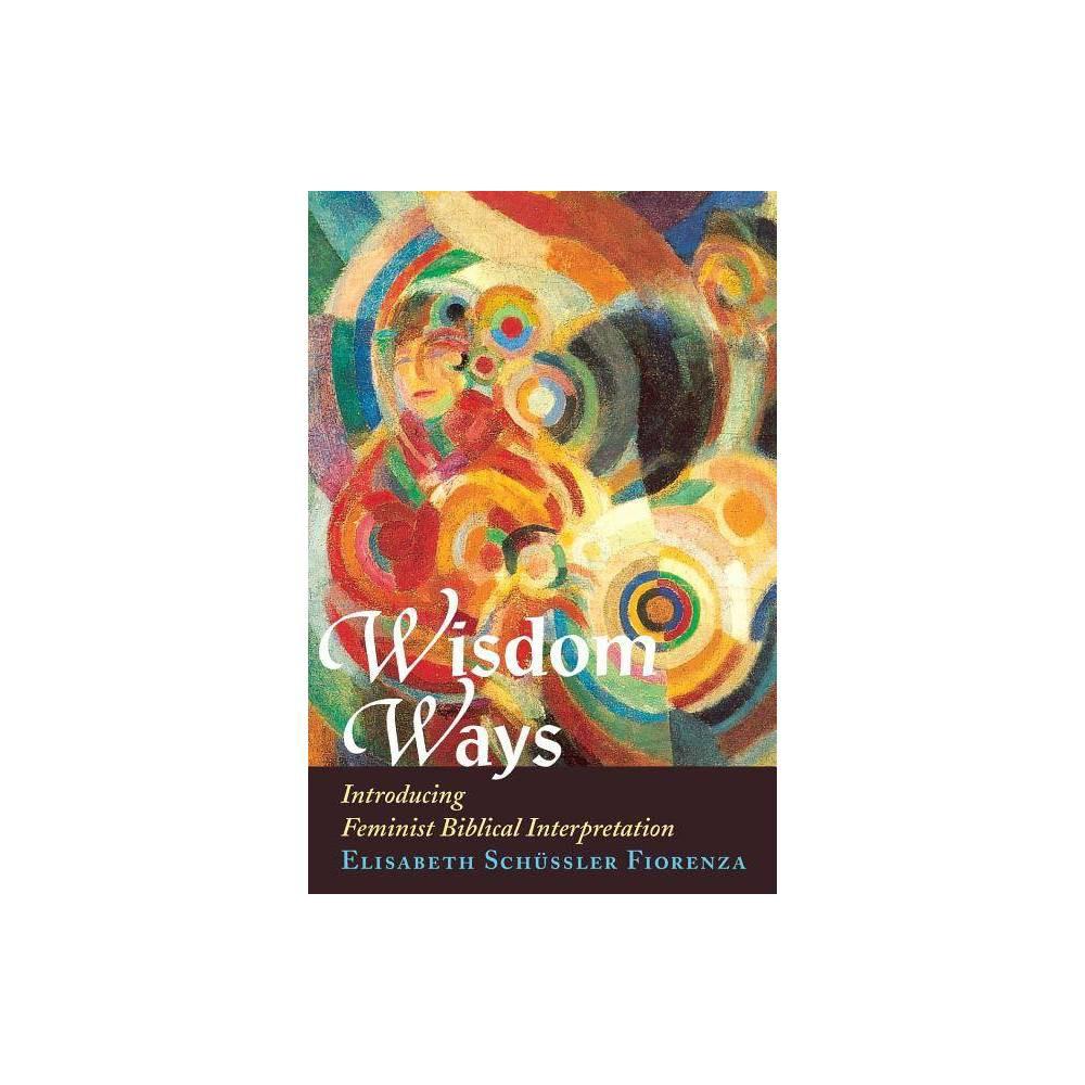Wisdom Ways By Elisabeth Schussler Fiorenza Elisabeth Schussler Fiorenza Paperback