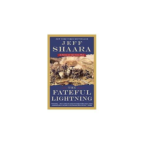 Fateful Lightning A Novel Of The Civil War Paperback Jeff