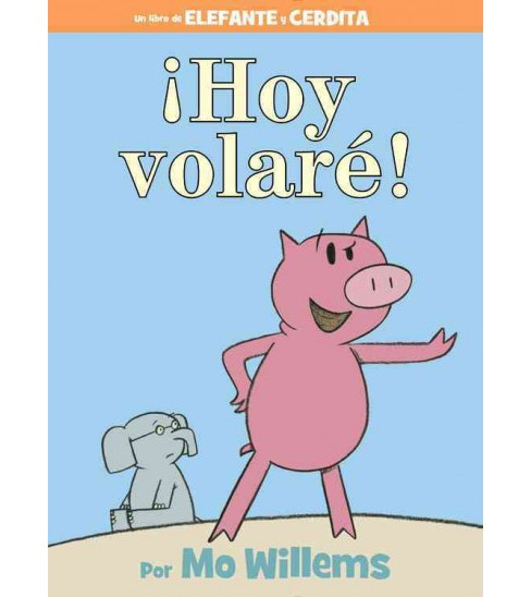 Hoy Volare! / Fly Today! (Translation) (Hardcover) (Mo Willems) - image 1 of 1