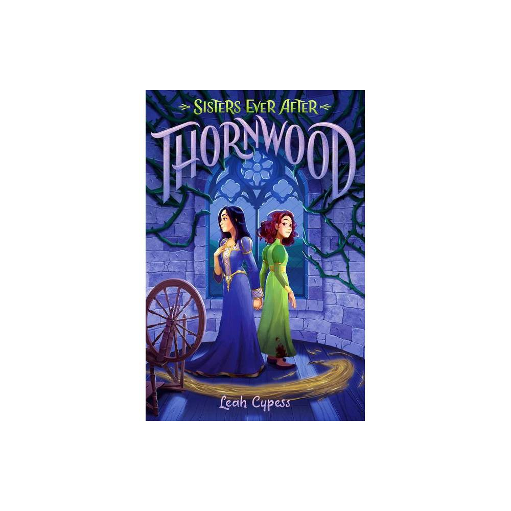 Thornwood Sisters Ever After By Leah Cypess Hardcover