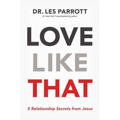 Love Like That - by Les Parrott (Paperback)