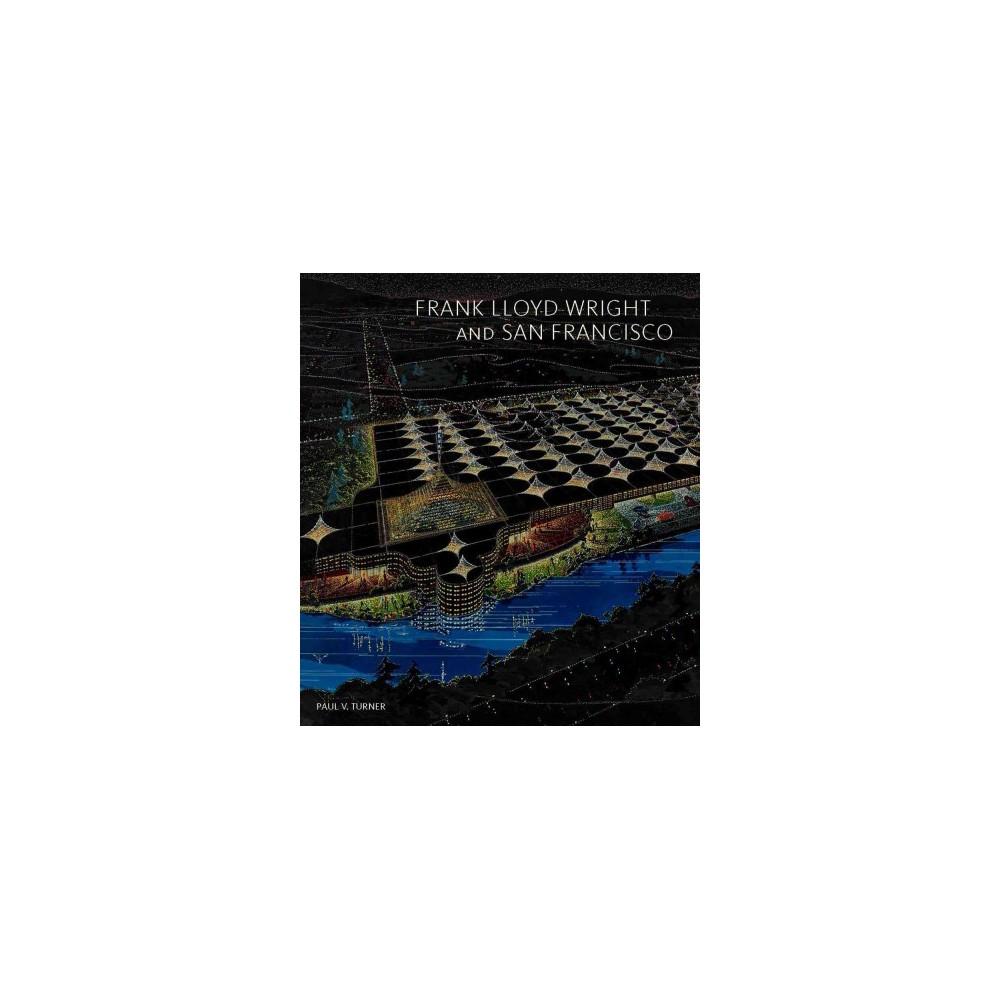 Frank Lloyd Wright and San Francisco (Hardcover) (Paul V. Turner)
