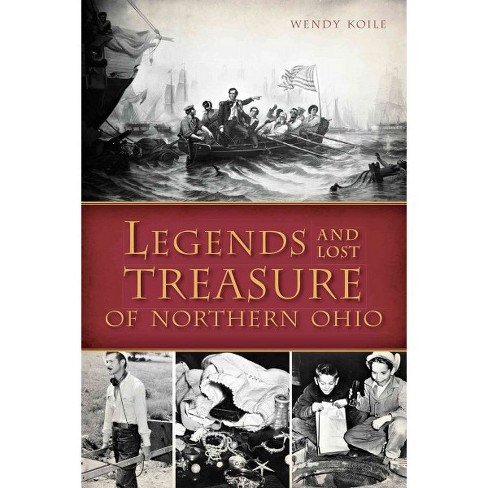 Legends and Lost Treasure of Northern Ohio by Wendy Koile - image 1 of 1