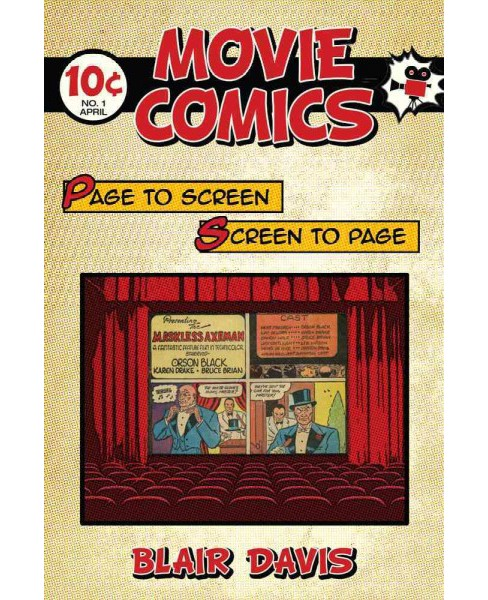 Movie Comics : Page to Screen / Screen to Page (Hardcover) (Blair Davis) - image 1 of 1
