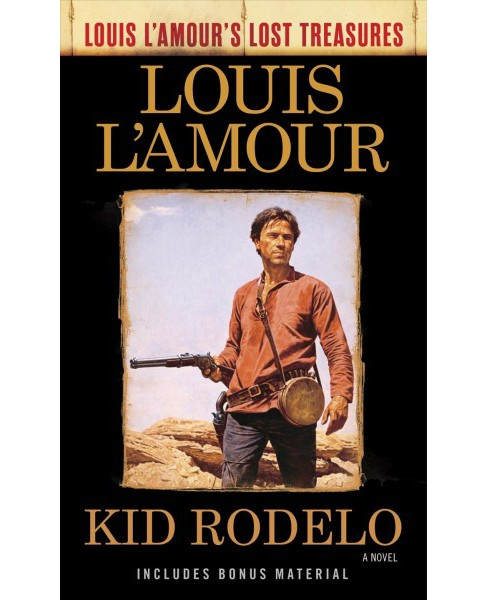 Kid Rodelo -  (Louis L'Amour's Lost Treasures) (Paperback) - image 1 of 1