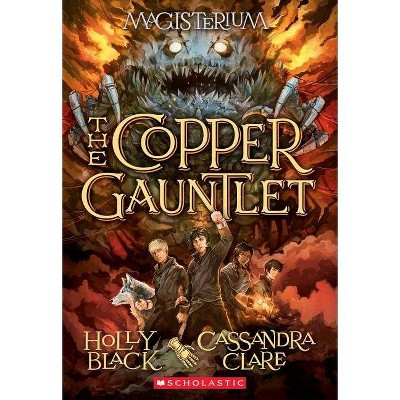 The Copper Gauntlet (Magisterium #2), 2 - by  Holly Black & Cassandra Clare (Paperback)