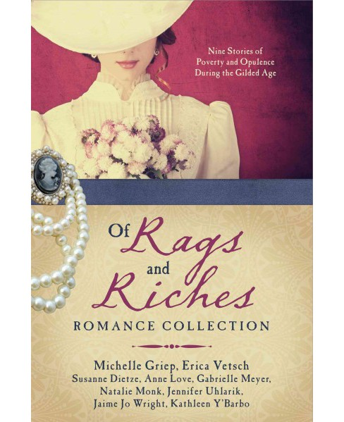 Of Rags and Riches Romance Collection : Nine Stories of Poverty and Opulence during the Gilded Age - image 1 of 1