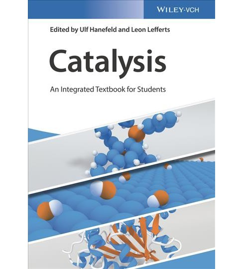 Catalysis : An Integrated Textbook for Students -  by Ulf Hanefeld (Paperback) - image 1 of 1