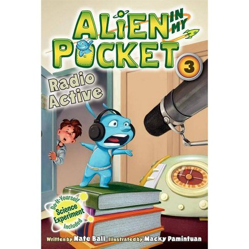 Radio Active - (Alien in My Pocket) by  Nate Ball (Paperback) - image 1 of 1