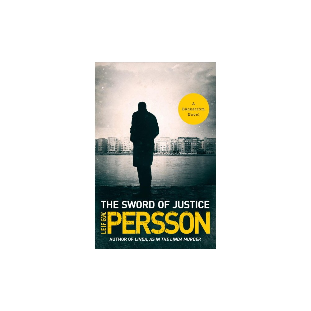 Sword of Justice - (Evert Backstrom) by Leif G. W. Persson (Paperback)