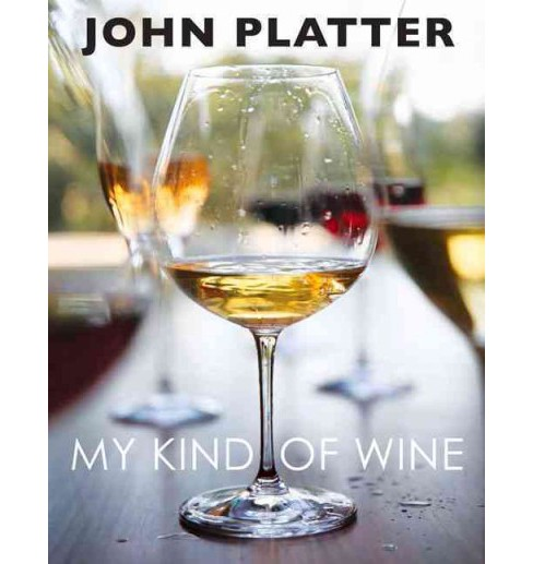 My Kind of Wine (Hardcover) (John Platter) - image 1 of 1