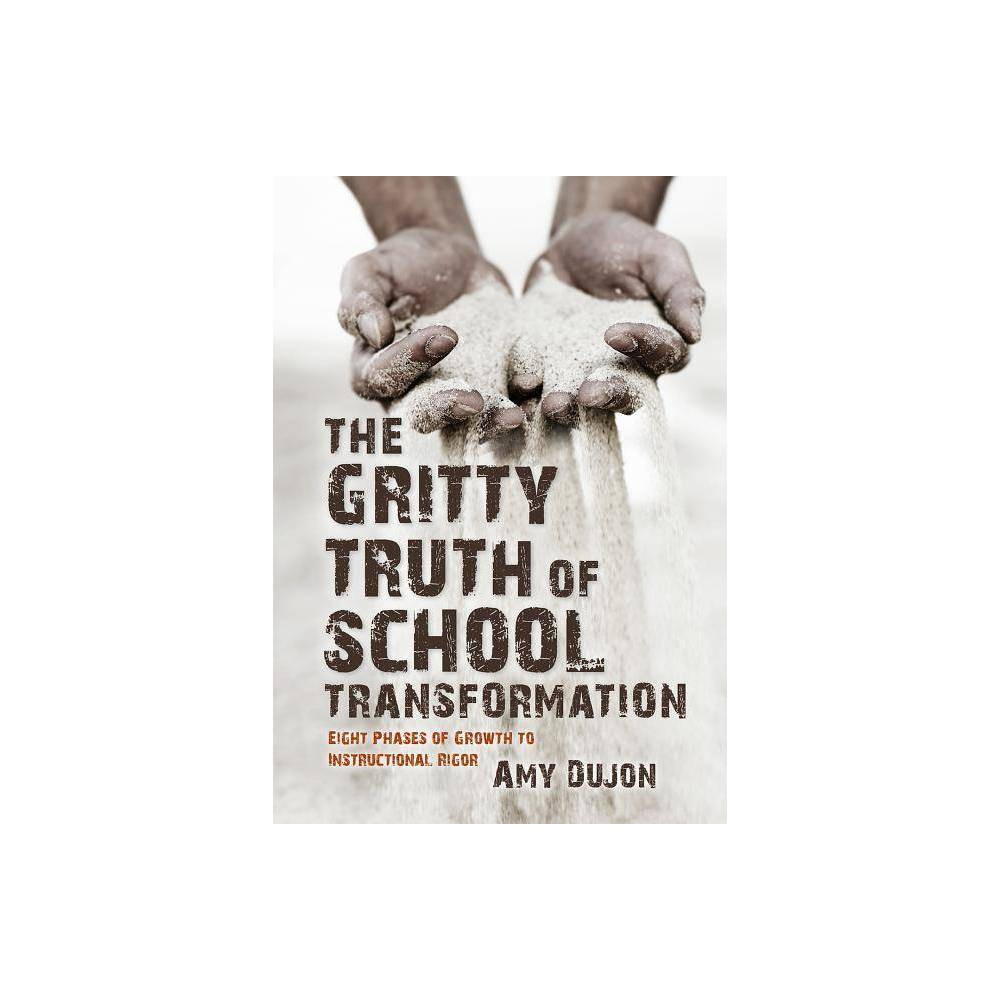 The Gritty Truth Of School Transformation By Amy Dujon Paperback