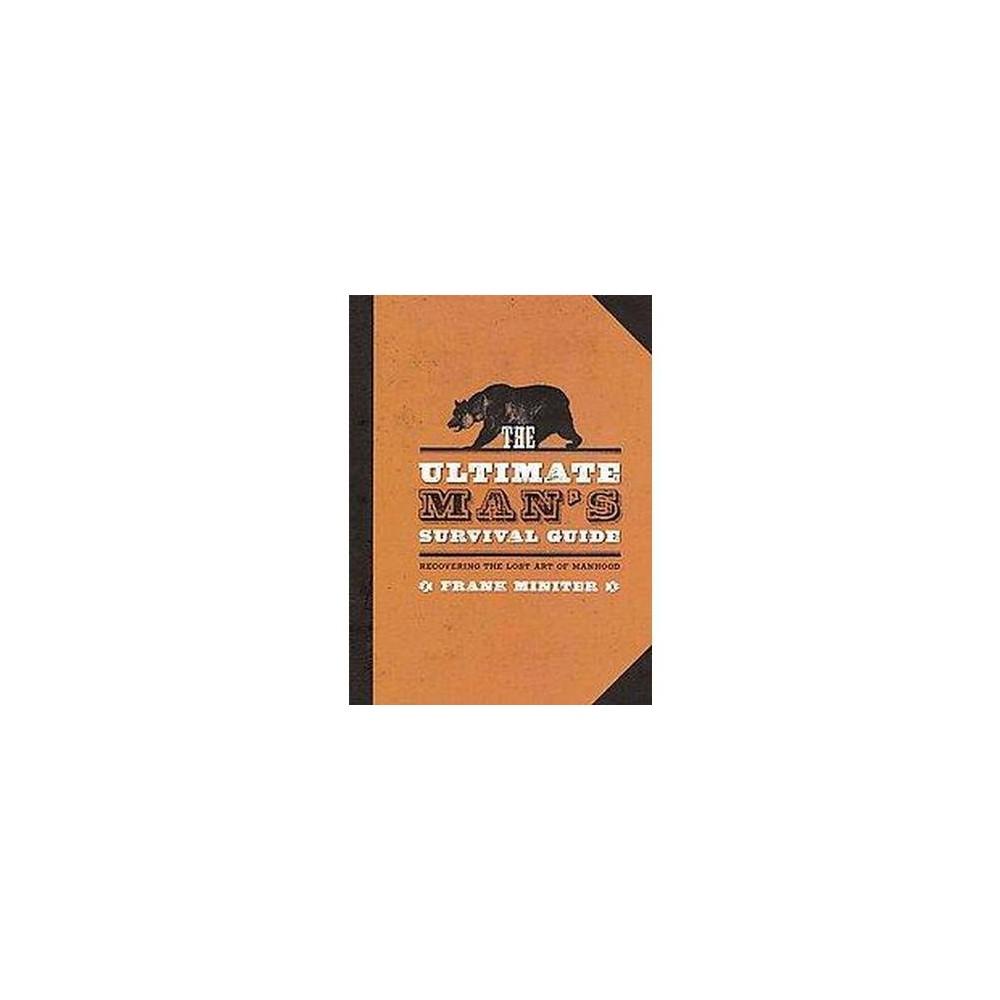 Ultimate Man's Survival Guide (Hardcover) (Frank Miniter)