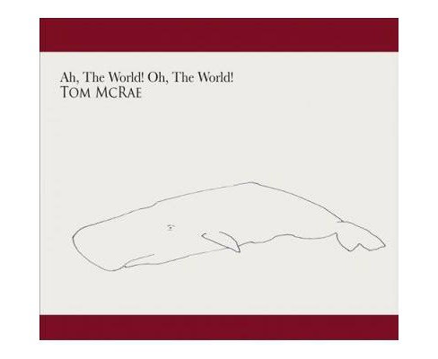 Tom Mcrae - Ah The World Oh The World (CD) - image 1 of 1