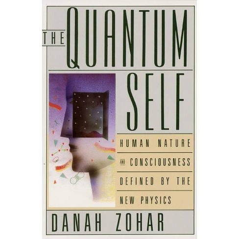 The Quantum Self - by  Danah Zohar (Paperback) - image 1 of 1
