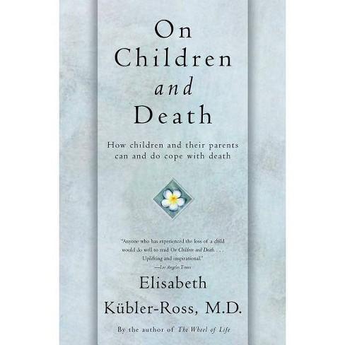 On Children and Death - by  Elisabeth Kubler-Ross (Paperback) - image 1 of 1