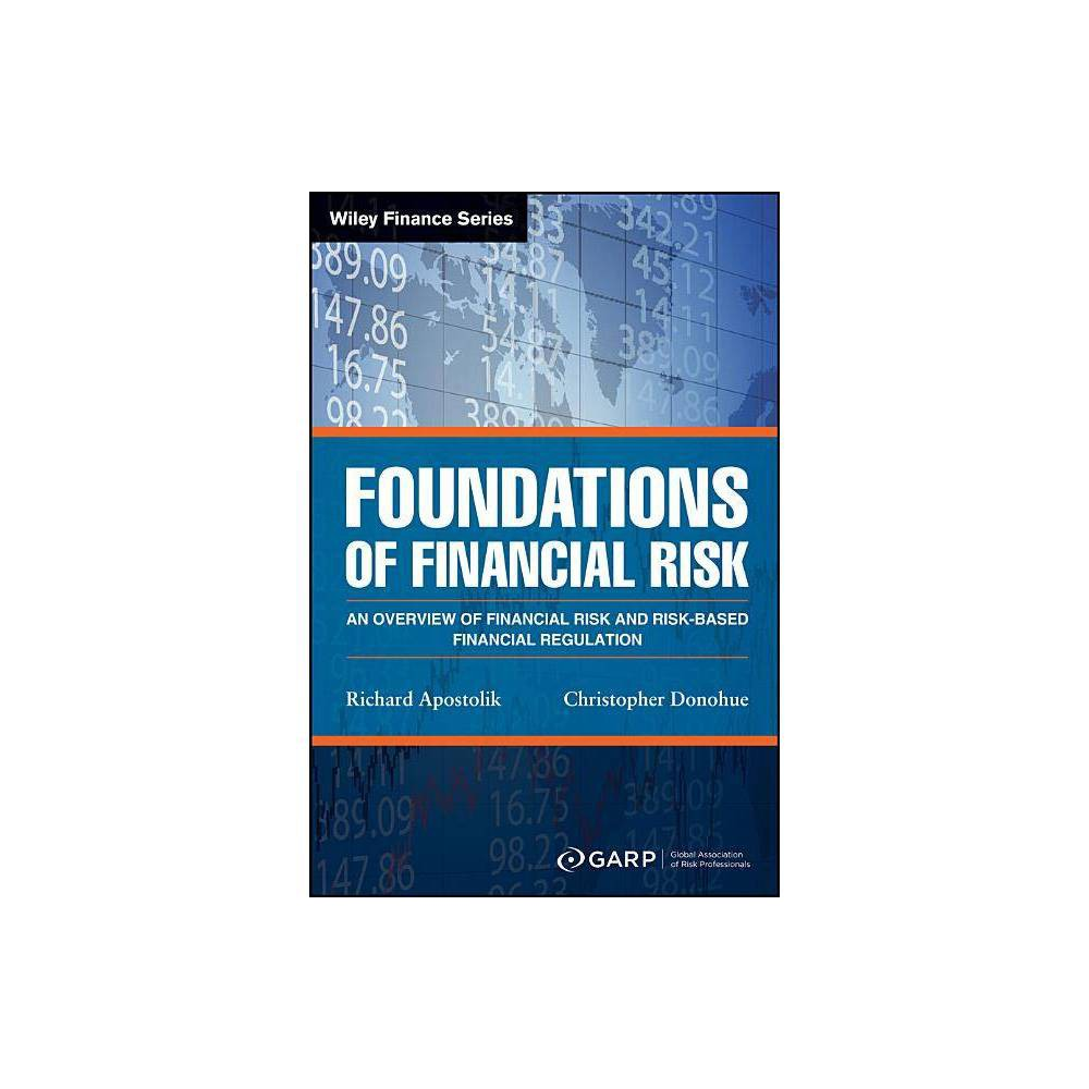 Foundations Of Financial Risk Wiley Finance 2nd Edition By Richard Apostolik Christopher Donohue Paperback