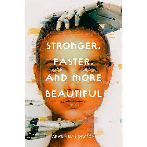 Stronger, Faster, and More Beautiful -  by Arwen Elys Dayton (Hardcover) - image 1 of 1