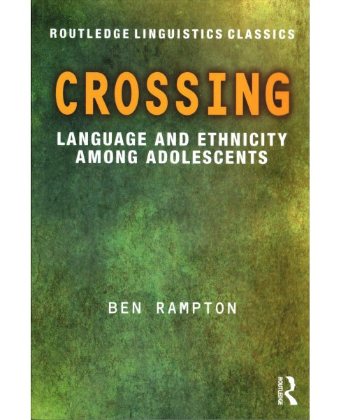 Crossing : Language and Ethnicity Among Adolescents (Paperback) (Alastair Pennycook) - image 1 of 1