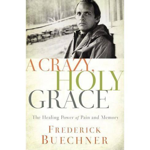 A Crazy, Holy Grace - by  Frederick Buechner (Paperback) - image 1 of 1