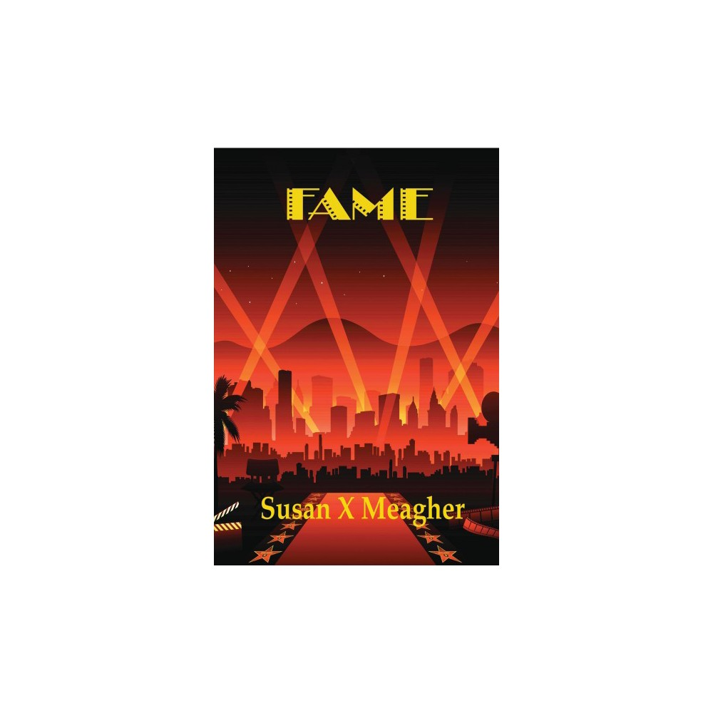 Fame - by Susan X. Meagher (Paperback)