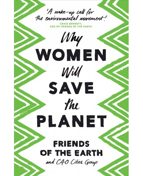 Why Women Will Save the Planet -  Reprint (Paperback) - image 1 of 1