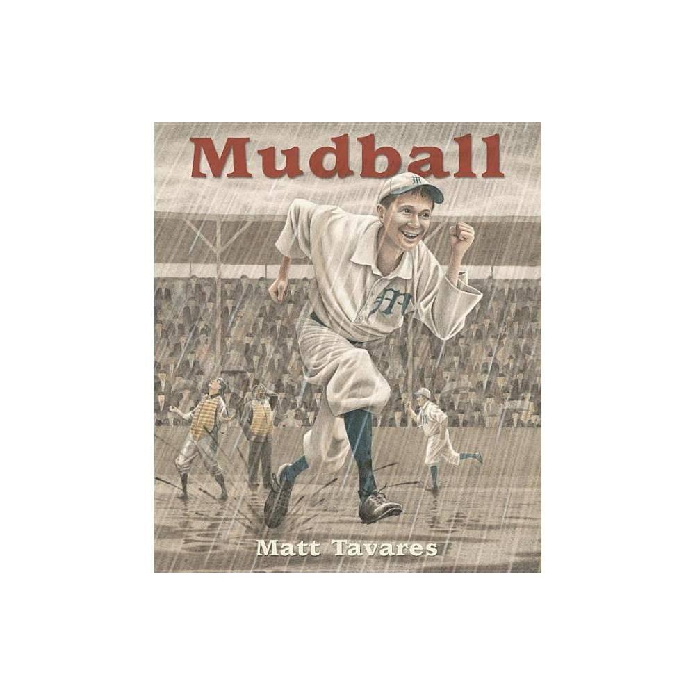 Mudball By Matt Tavares Paperback