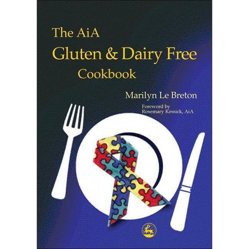 The Aia Gluten and Dairy Free Cookbook - (Paperback) - image 1 of 1