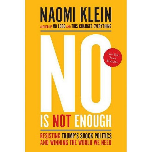 No Is Not Enough - by Naomi Klein (Paperback)