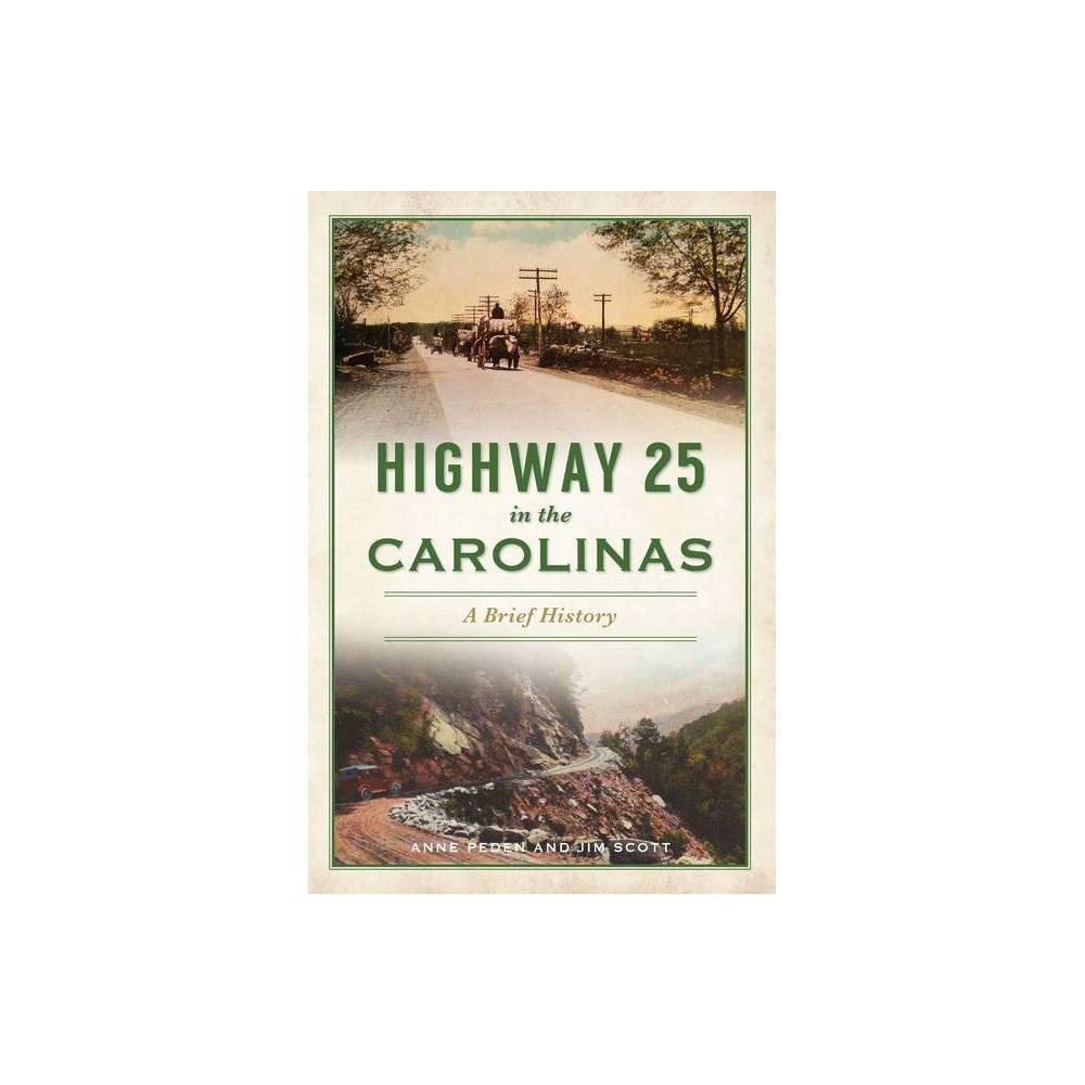 Highway 25 In The Carolinas Transportation By Anne Peden Jim Scott Paperback