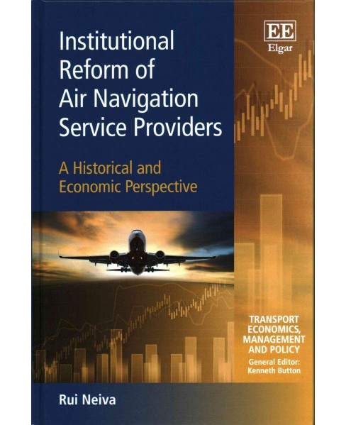 Institutional Reform of Air Navigation Service Providers : A Historical and Economic Perspective - image 1 of 1