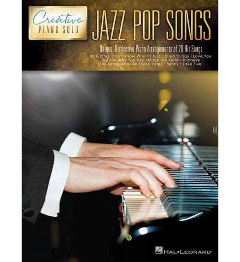 Jazz Pop Songs : Unique, Distinctive Piano Arrangements of 20 Hit Songs (Paperback) - image 1 of 1