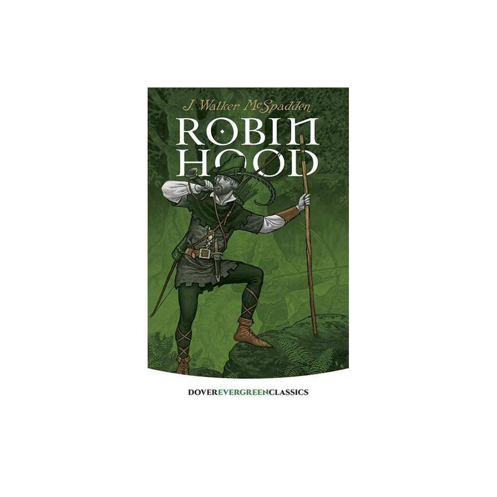 Robin Hood Dover Children S Evergreen Classics By J Walker Mcspadden Paperback