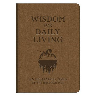 Wisdom for Daily Living - by  Compiled by Barbour Staff (Paperback)