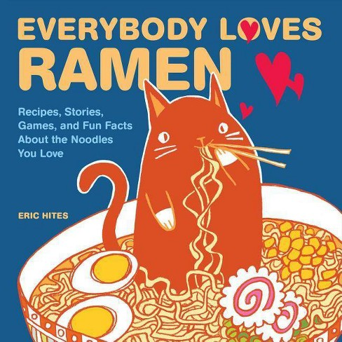 Everybody Loves Ramen - by  Eric Hites (Paperback) - image 1 of 1