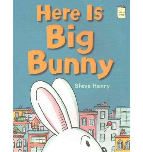 Here Is Big Bunny (Reprint) (Paperback) (Steve Henry) - image 1 of 1