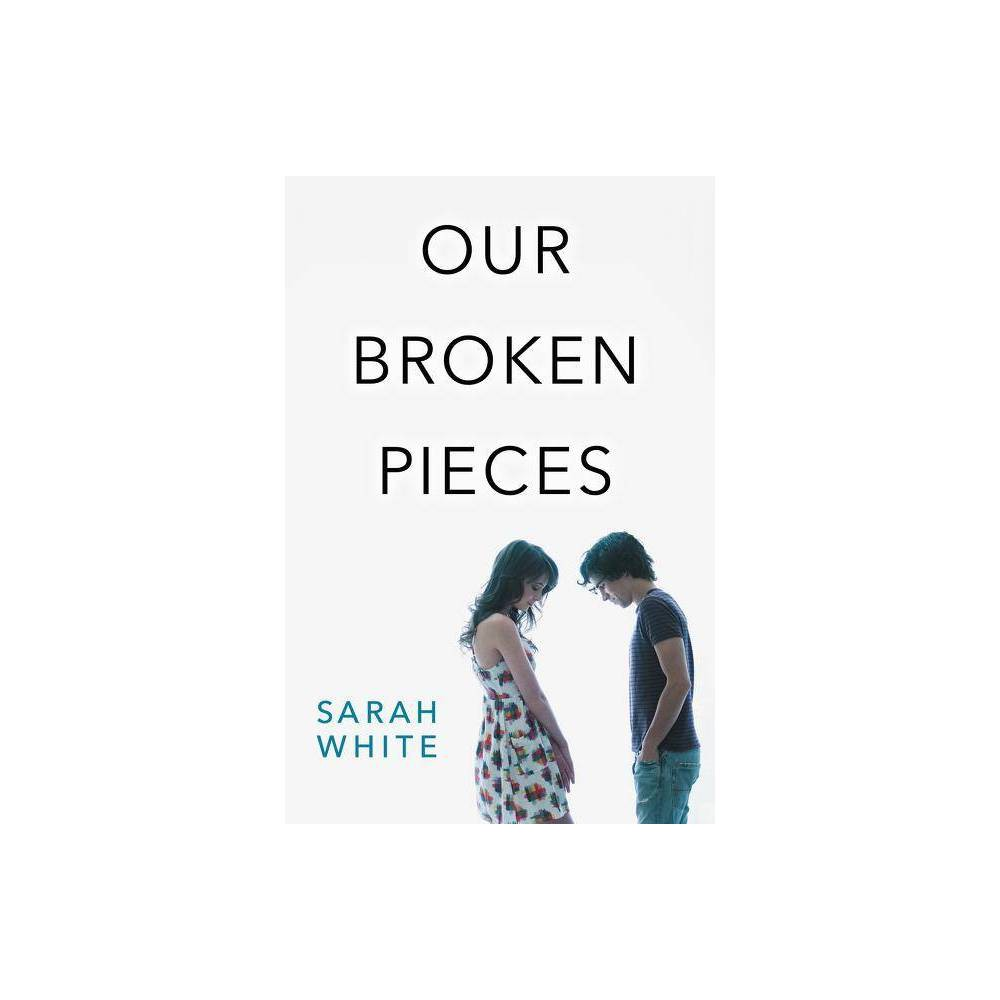 Our Broken Pieces By Sarah White Paperback
